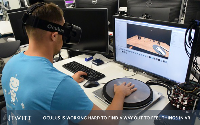 Oculus is Working Hard to find a Way out to Feel things in VR