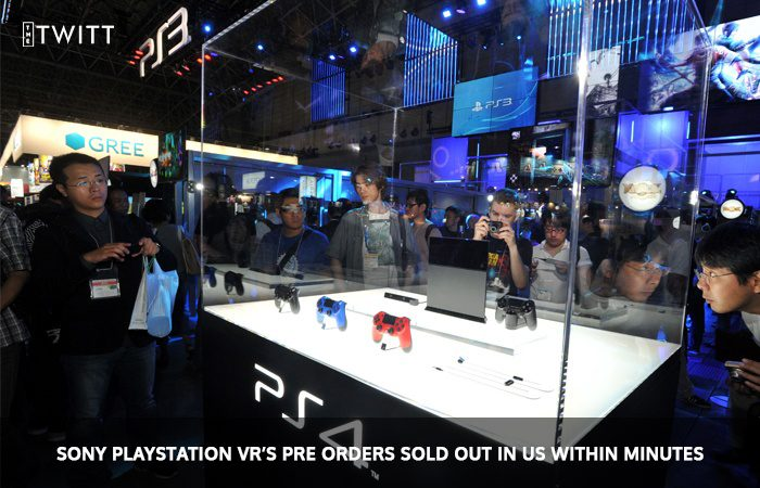 Sony PlayStation VR's Pre Orders Sold out in US within Minutes