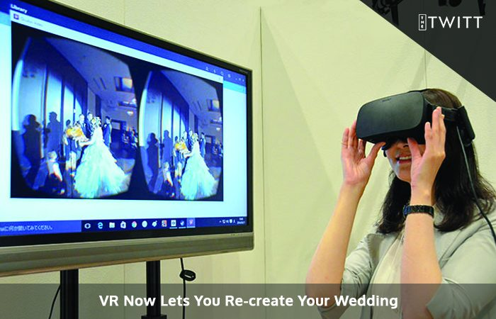 VR Says That Now You Don't Have To Miss Weddings