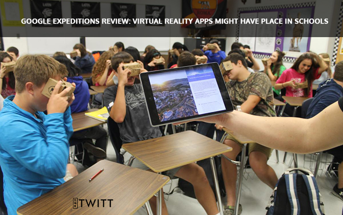 Google Expeditions Review: Virtual Reality Apps might have place in schools