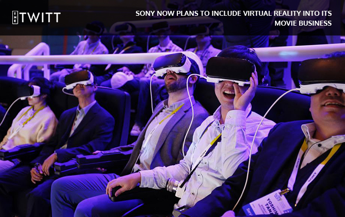 Sony Now Plans to Include Virtual Reality into its movie business