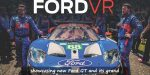 Ford Brings Virtual Reality to The Le Mans Experience