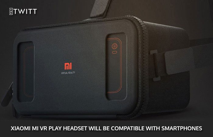 Xiaomi Will Soon Launch Virtual Reality Headset: Mi VR Play