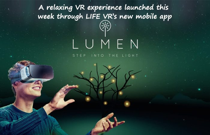 "Now Relax With Virtual Reality's New Relax App ""LUMEN"""