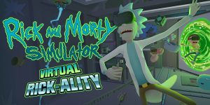 Review of 'Rick and Morty Simulator' on HTC Vive