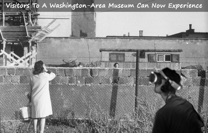 Now Visit Berlin Wall and Pearl Harbor with Virtual Reality