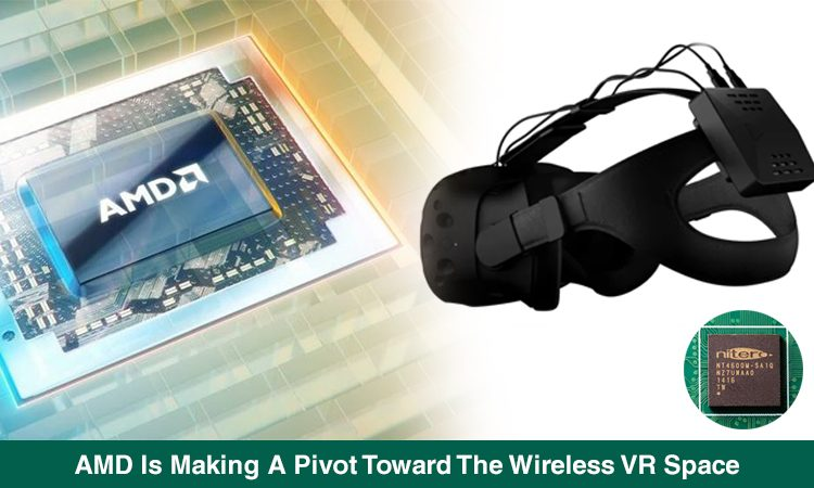 AMD Acquired Wireless Virtual Reality IP from Nitero
