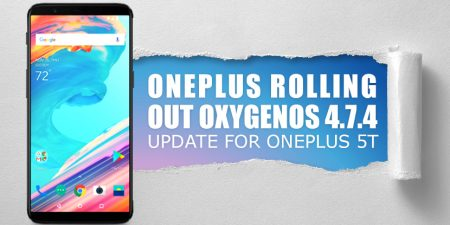OnePlus Rolling Out OxygenOS 4.7.4 Update for OnePlus 5T