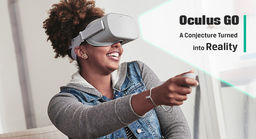Oculus GO A Conjecture Turned into Reality
