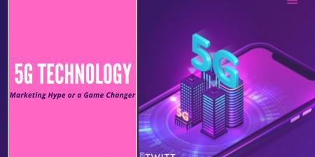 5G Technology – A Game-Changer