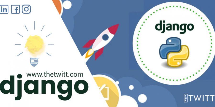 Why Django is a top full-stack framework- The Twitt