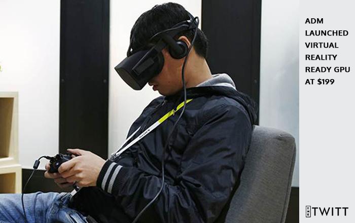 ADM Launched Virtual Reality-Ready GPU At $199