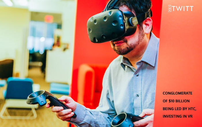 Conglomerate Of $10 Billion Being Led By HTC, Investing In VR