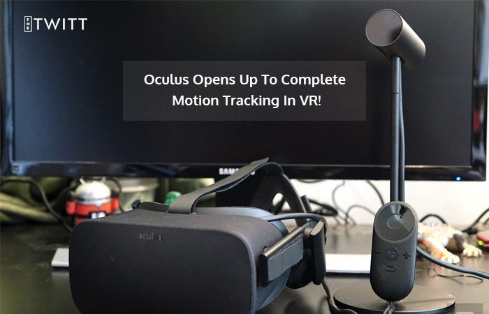 Oculus New Update to Integrate Room Scale Tracking in Rift
