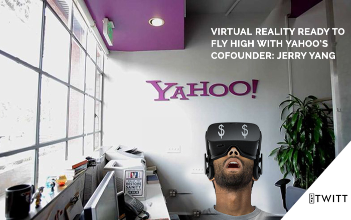Virtual Reality Ready To Fly High With Yahoo's Cofounder: Jerry Yang