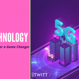 5G Technology a marketing hype or a game-changer